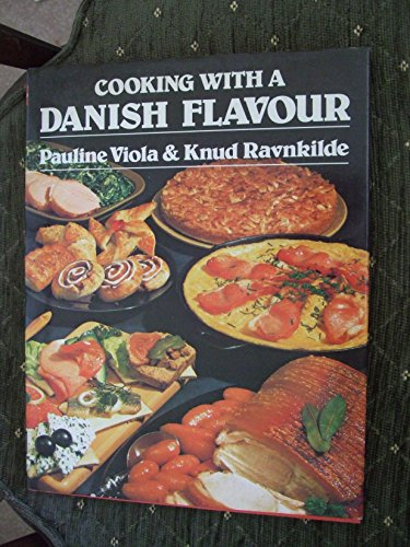 Cooking with a Danish Flavour By Pauline Viola