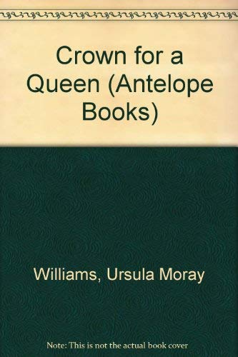 Crown for a Queen By Ursula Moray Williams