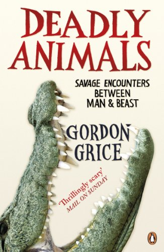 Deadly Animals By Gordon Grice