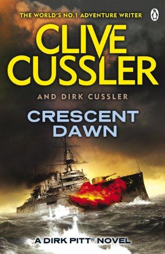 Crescent Dawn: Dirk Pitt #21 (The Dirk Pitt Adventures) By Clive Cussler