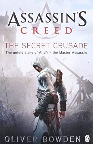 Assassin's Creed: The Secret Crusade by Oliver Bowden
