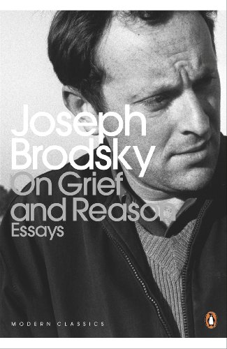 On Grief And Reason: Essays by Joseph Brodsky