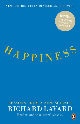 Happiness: Lessons from a New Science (Second Edition) By Richard Layard