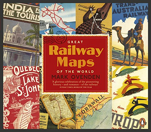 Great Railway Maps of the World By Mark Ovenden