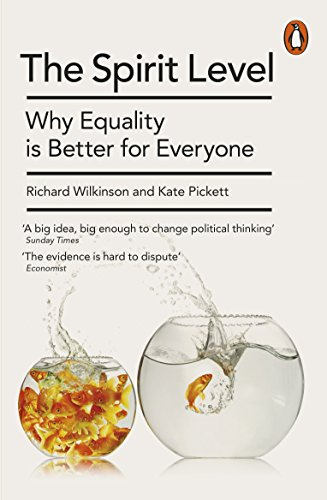 The Spirit Level: Why Equality is Better for Everyone by Richard Wilkinson