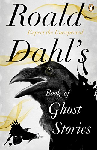 Roald Dahl's Book of Ghost Stories By Edited by Roald Dahl