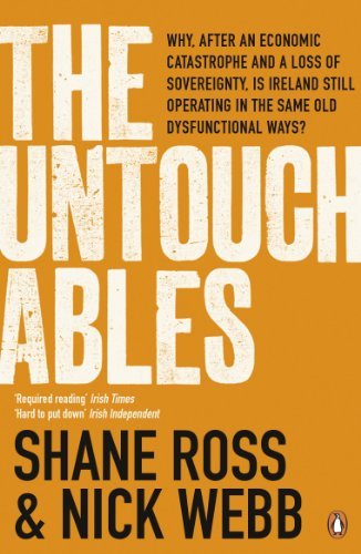 The Untouchables: The People Who Helped Wreck Ireland - and are Still Running the Show by Shane Ross