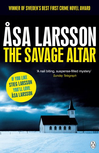The Savage Altar (Rebecka Martinsson 1) By Asa Larsson