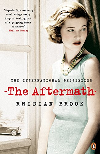 The Aftermath: Now A Major Film Starring Keira Knightley By Rhidian Brook