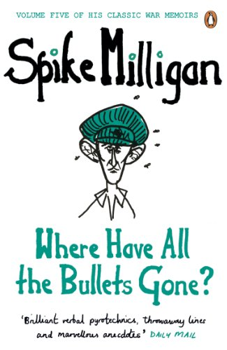 Where Have All the Bullets Gone? By Spike Milligan