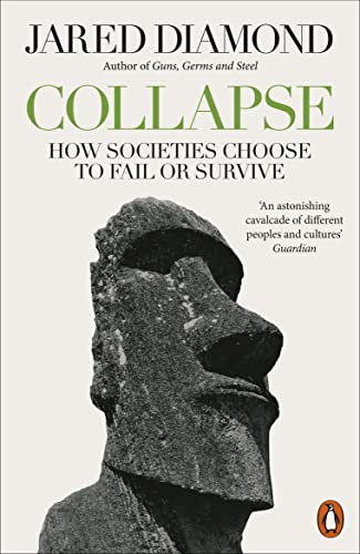 Collapse: How Societies Choose to Fail or Survive By Jared Diamond