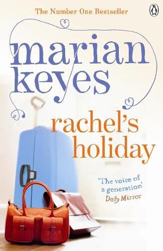 Rachel's Holiday: A Hay Festival and The Poole VOTE 100 BOOKS for Women Selection By Marian Keyes