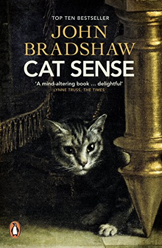 Cat Sense: The Feline Enigma Revealed by John Bradshaw