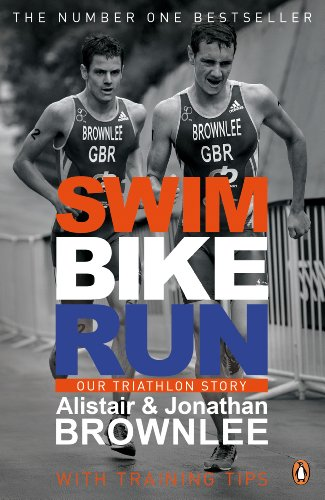 Swim, Bike, Run: Our Triathlon Story by Alistair Brownlee