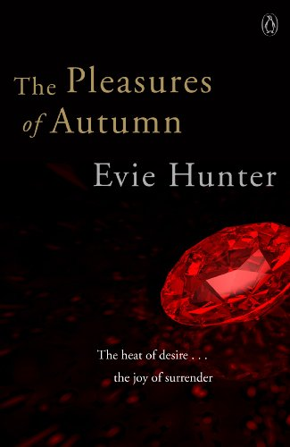 The Pleasures of Autumn: Erotic Romance by Evie Hunter