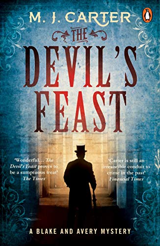 Devil's Feast The Devil's Feast: The Blake and Avery Mystery Series (Book 3) By M. J. Carter