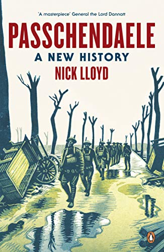 Passchendaele: A New History by Nick Lloyd