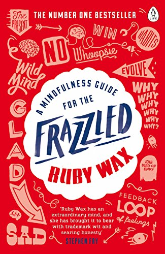 A Mindfulness Guide for the Frazzled by Ruby Wax