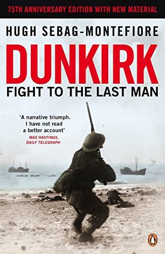 Dunkirk von Hugh Sebag-Montefiore