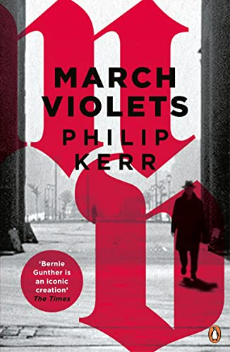 March Violets (Bernie Gunther) By Philip Kerr