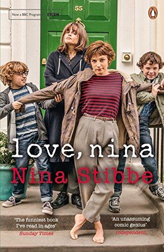 Love, Nina: Despatches from Family Life by Nina Stibbe