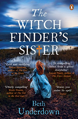 The Witchfinder's  Sister: The captivating Richard & Judy Book Club historical pick 2018 by Beth Underdown