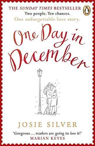 One Day in December: the heart-warming and uplifting international bestseller By Josie Silver