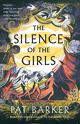 The Silence of the Girls: Shortlisted for the Women's Prize for Fiction 2019 By Pat Barker