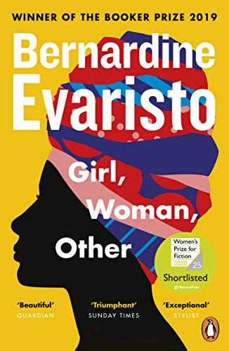 Girl, Woman, Other Girl, Woman, Other: WINNER OF THE BOOKER PRIZE 2019 By Bernardine Evaristo