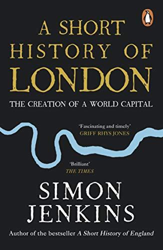 A Short History of London By Simon Jenkins