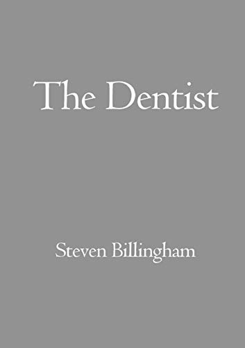 The Dentist By Steven Billingham