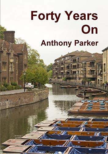Forty Years On By Anthony Parker