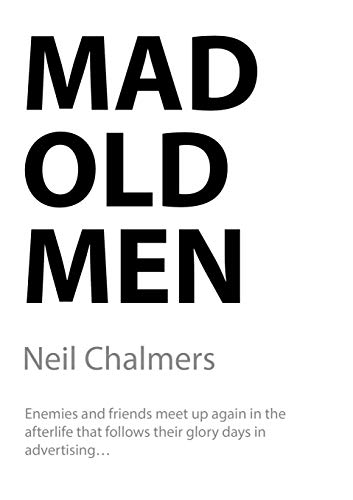 Mad Old Men By Neil Chalmers