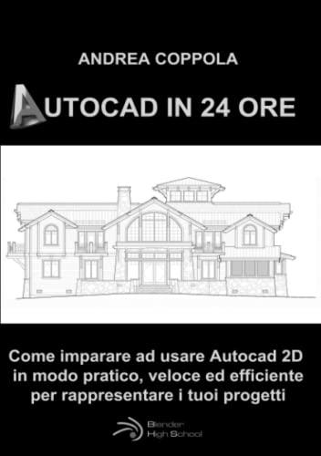 AutoCAD in 24 Ore By Andrea Coppola