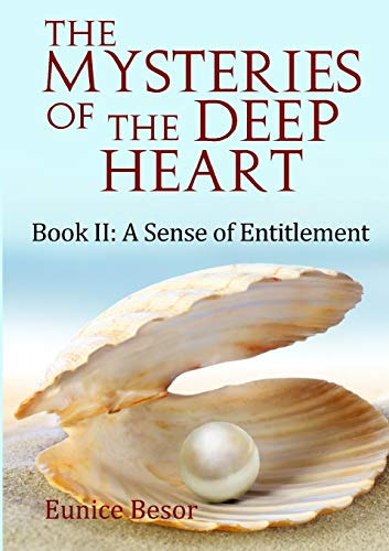 The Mysteries of the Deep Heart Book II By Eunice Besor