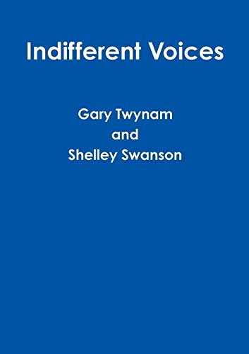 Indifferent Voices By Gary Twynam