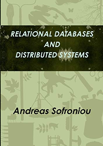 Relational Databases and Distributed Systems By Professor Andreas Sofroniou, PhD, D.Sc.