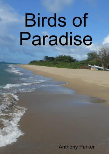 Birds of Paradise By Anthony Parker