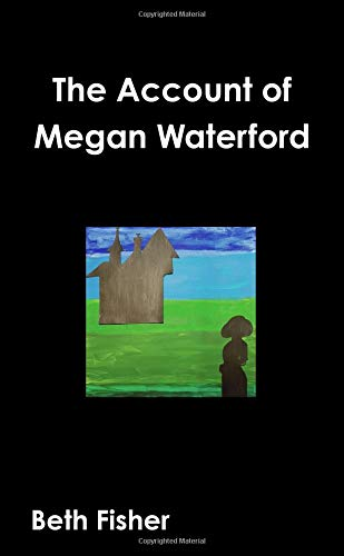 The Account of Megan Waterford By Beth Fisher