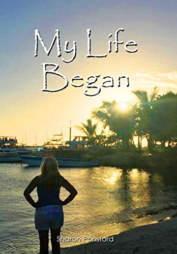 My Life Began By Sharon Ponsford
