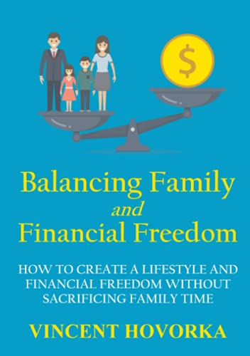 Balancing Family and Financial Freedom By Vincent Hovorka