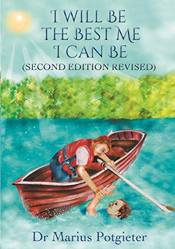 I Will Be the Best Me I Can Be Second Edition Revised By Dr Marius Potgieter