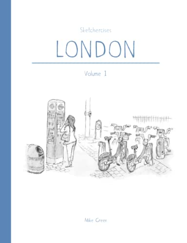 Sketchercises London: An Illustrated Sketchbook on London and its People By Mike Green