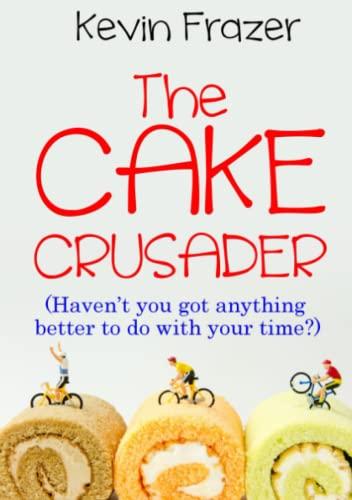 The Cake Crusader By Kevin Frazer