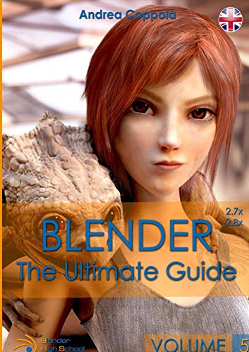 Blender - The Ultimate Guide - Volume 5 By Andrea Coppola