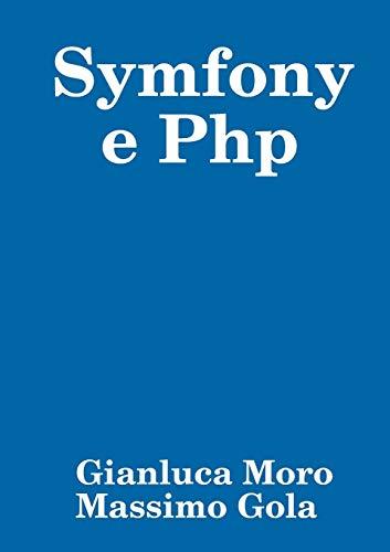Symfony e Php By Gianluca Moro