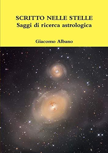 SCRITTO NELLE STELLE Saggi di ricerca astrologica By Giacomo Albano