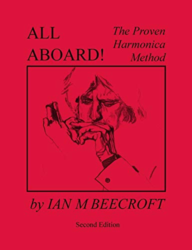 All Aboard! The Proven Harmonica Method By Ian Beecroft