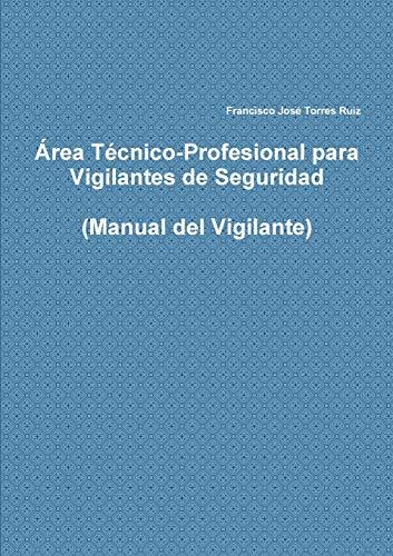 Area Tecnico-Profesional para Vigilantes de Seguridad By Francisco Jose Torres Ruiz