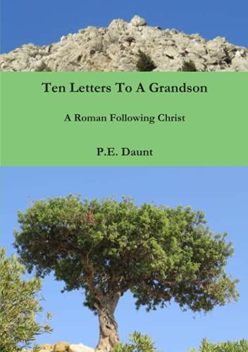 Ten Letters to a Grandson By P.E. Daunt